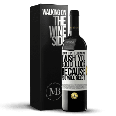 «I know that feeling, and I wish you good luck, because you will need it» RED Edition Crianza 6 Months