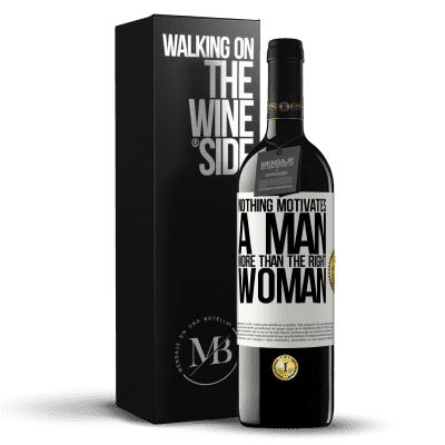 «Nothing motivates a man more than the right woman» RED Edition Crianza 6 Months