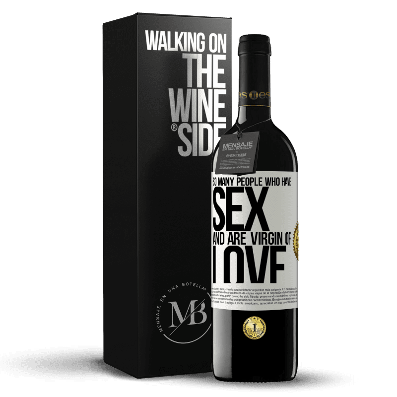 24,95 € Free Shipping | Red Wine RED Edition Crianza 6 Months So many people who have sex and are virgin of love White Label. Customizable label Aging in oak barrels 6 Months Harvest 2018 Tempranillo