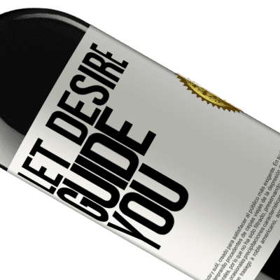 Unique & Personal Expressions. «Let desire guide you» RED Edition Crianza 6 Months
