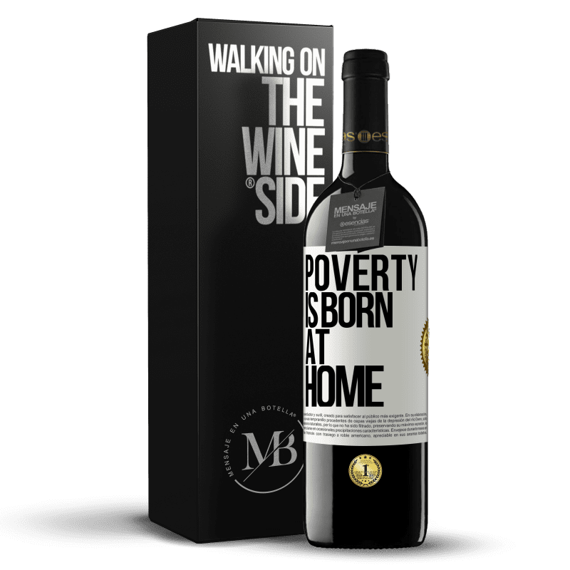 24,95 € Free Shipping | Red Wine RED Edition Crianza 6 Months Poverty is born at home White Label. Customizable label Aging in oak barrels 6 Months Harvest 2018 Tempranillo