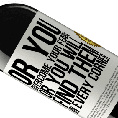 Unique & Personal Expressions. «Or you overcome your fears, or you will find them in every corner» RED Edition Crianza 6 Months