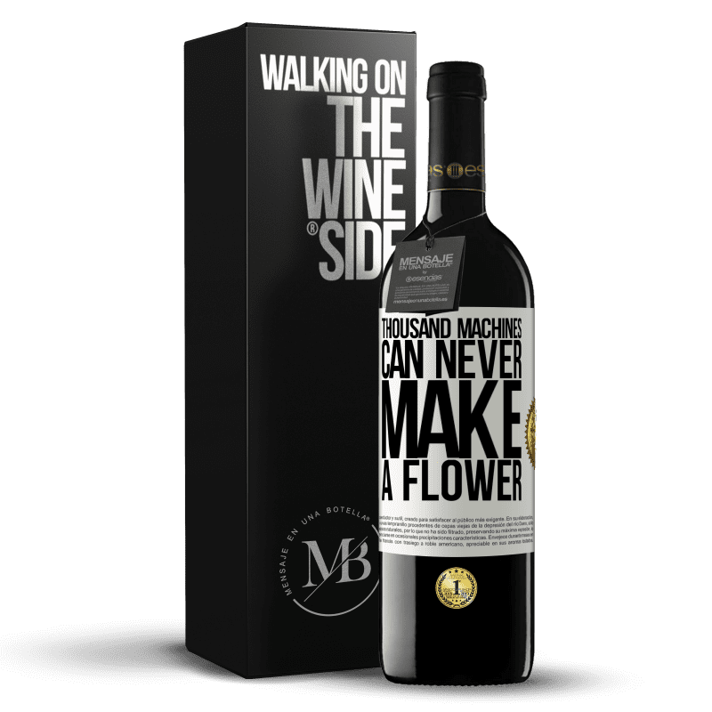 24,95 € Free Shipping | Red Wine RED Edition Crianza 6 Months Thousand machines can never make a flower White Label. Customizable label Aging in oak barrels 6 Months Harvest 2018 Tempranillo