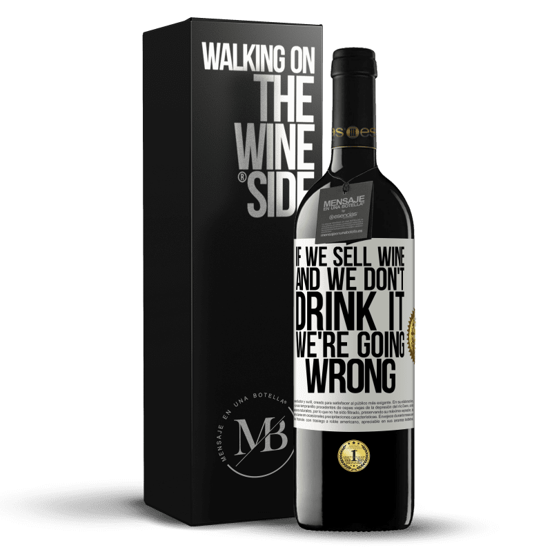 24,95 € Free Shipping | Red Wine RED Edition Crianza 6 Months If we sell wine, and we don't drink it, we're going wrong White Label. Customizable label Aging in oak barrels 6 Months Harvest 2018 Tempranillo