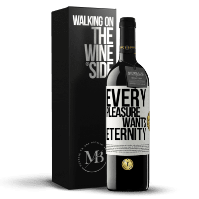 «Every pleasure wants eternity» RED Edition Crianza 6 Months