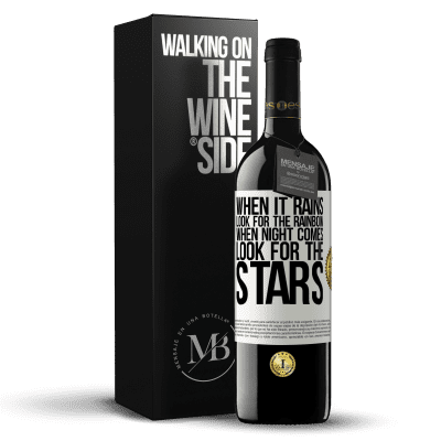 «When it rains, look for the rainbow, when night comes, look for the stars» RED Edition Crianza 6 Months
