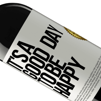 Unique & Personal Expressions. «It's a good day to be happy» RED Edition Crianza 6 Months