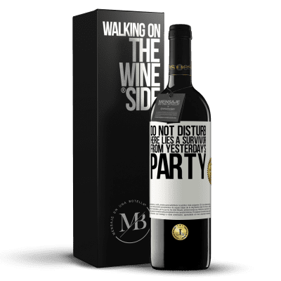 «Do not disturb. Here lies a survivor from yesterday's party» RED Edition Crianza 6 Months