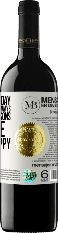 «Happy Birthday. That today and always you have reasons to smile and be happy» RED Edition Crianza 6 Months