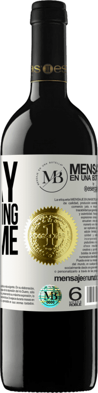 «Today everything slips me» RED Edition Crianza 6 Months