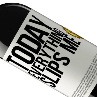 Unique & Personal Expressions. «Today everything slips me» RED Edition Crianza 6 Months