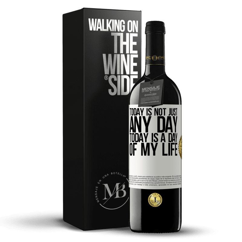 24,95 € Free Shipping   Red Wine RED Edition Crianza 6 Months Today is not just any day, today is a day of my life White Label. Customizable label Aging in oak barrels 6 Months Harvest 2018 Tempranillo