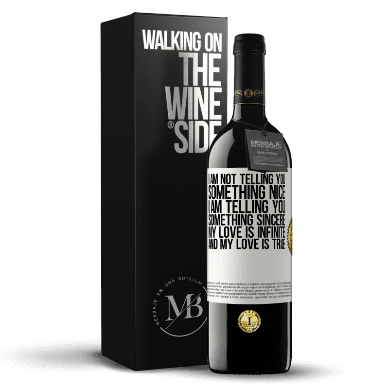 24,95 € Free Shipping | Red Wine RED Edition Crianza 6 Months I am not telling you something nice, I am telling you something sincere, my love is infinite and my love is true White Label. Customizable label Aging in oak barrels 6 Months Harvest 2018 Tempranillo