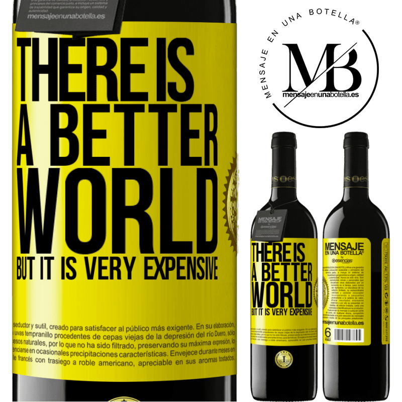 24,95 € Free Shipping | Red Wine RED Edition Crianza 6 Months There is a better world, but it is very expensive Yellow Label. Customizable label Aging in oak barrels 6 Months Harvest 2018 Tempranillo