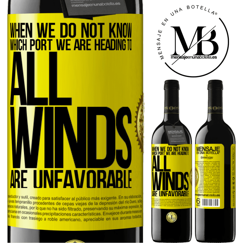 24,95 € Free Shipping | Red Wine RED Edition Crianza 6 Months When we do not know which port we are heading to, all winds are unfavorable Yellow Label. Customizable label Aging in oak barrels 6 Months Harvest 2018 Tempranillo