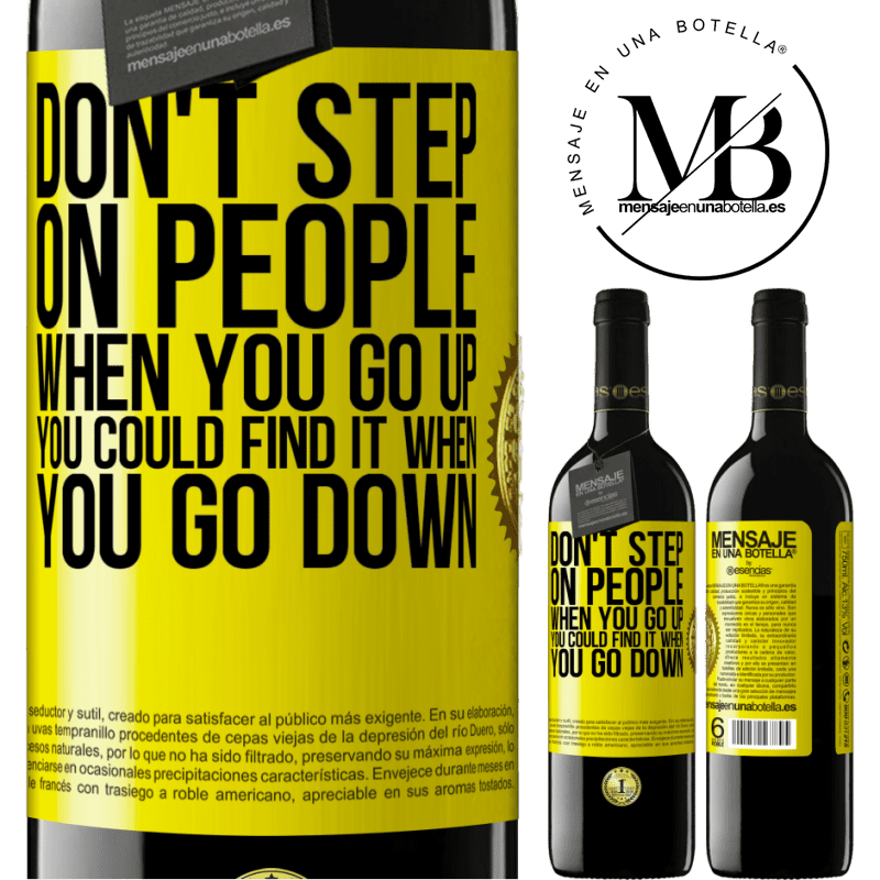 24,95 € Free Shipping | Red Wine RED Edition Crianza 6 Months Don't step on people when you go up, you could find it when you go down Yellow Label. Customizable label Aging in oak barrels 6 Months Harvest 2018 Tempranillo