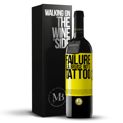 «Failure is a bruise, not a tattoo» RED Edition Crianza 6 Months