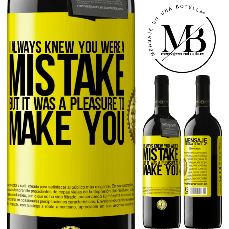 24,95 € Free Shipping | Red Wine RED Edition Crianza 6 Months I always knew you were a mistake, but it was a pleasure to make you Yellow Label. Customizable label Aging in oak barrels 6 Months Harvest 2018 Tempranillo