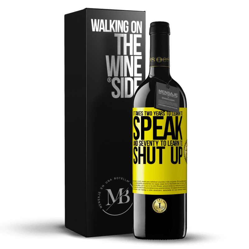 24,95 € Free Shipping | Red Wine RED Edition Crianza 6 Months It takes two years to learn to speak, and seventy to learn to shut up Yellow Label. Customizable label Aging in oak barrels 6 Months Harvest 2018 Tempranillo