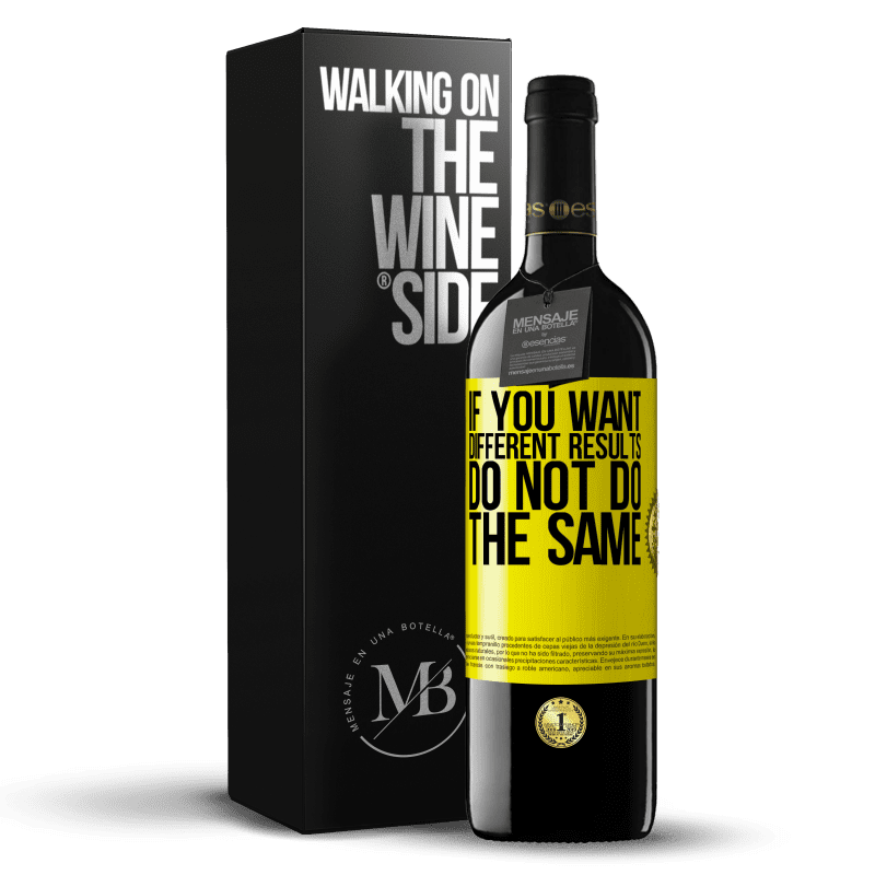 24,95 € Free Shipping | Red Wine RED Edition Crianza 6 Months If you want different results, do not do the same Yellow Label. Customizable label Aging in oak barrels 6 Months Harvest 2018 Tempranillo