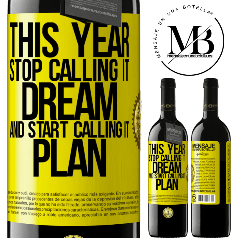 24,95 € Free Shipping | Red Wine RED Edition Crianza 6 Months This year stop calling it dream and start calling it plan Yellow Label. Customizable label Aging in oak barrels 6 Months Harvest 2018 Tempranillo