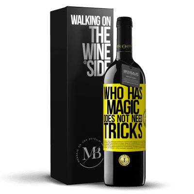 «Who has magic does not need tricks» RED Edition Crianza 6 Months