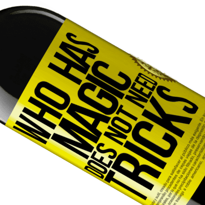 Unique & Personal Expressions. «Who has magic does not need tricks» RED Edition Crianza 6 Months