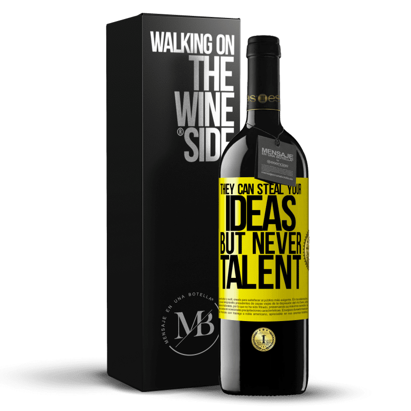 24,95 € Free Shipping | Red Wine RED Edition Crianza 6 Months They can steal your ideas but never talent Yellow Label. Customizable label Aging in oak barrels 6 Months Harvest 2018 Tempranillo