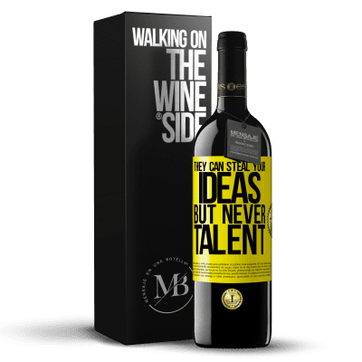 «They can steal your ideas but never talent» RED Edition Crianza 6 Months
