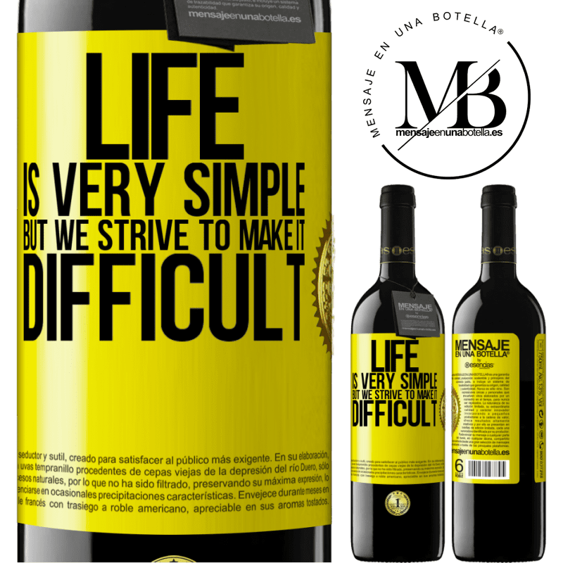24,95 € Free Shipping | Red Wine RED Edition Crianza 6 Months Life is very simple, but we strive to make it difficult Yellow Label. Customizable label Aging in oak barrels 6 Months Harvest 2018 Tempranillo
