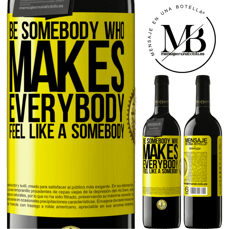 24,95 € Free Shipping | Red Wine RED Edition Crianza 6 Months Be somebody who makes everybody feel like a somebody Yellow Label. Customizable label Aging in oak barrels 6 Months Harvest 2018 Tempranillo