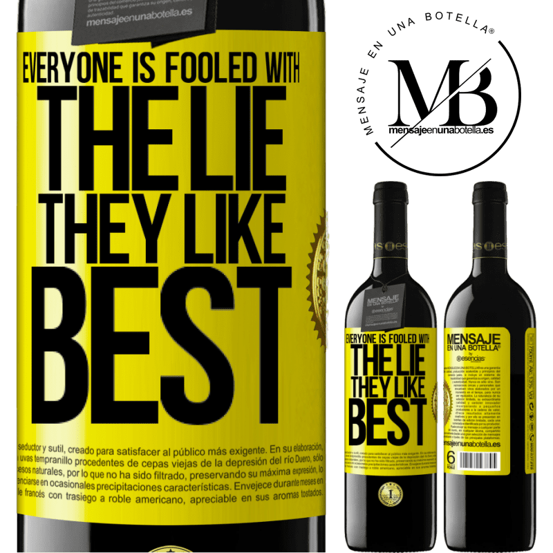 24,95 € Free Shipping | Red Wine RED Edition Crianza 6 Months Everyone is fooled with the lie they like best Yellow Label. Customizable label Aging in oak barrels 6 Months Harvest 2018 Tempranillo