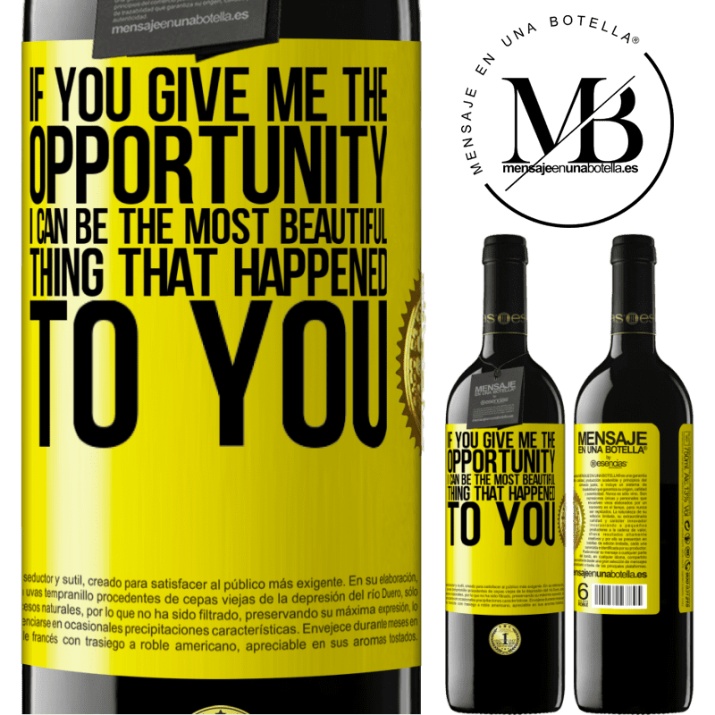 24,95 € Free Shipping | Red Wine RED Edition Crianza 6 Months If you give me the opportunity, I can be the most beautiful thing that happened to you Yellow Label. Customizable label Aging in oak barrels 6 Months Harvest 2018 Tempranillo