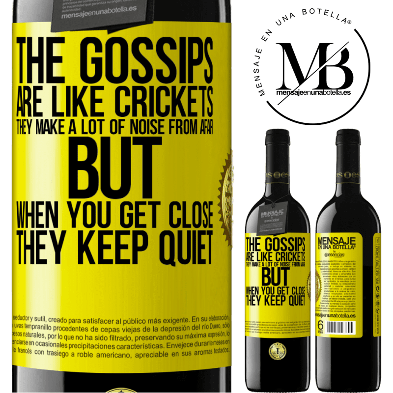 24,95 € Free Shipping | Red Wine RED Edition Crianza 6 Months The gossips are like crickets, they make a lot of noise from afar, but when you get close they keep quiet Yellow Label. Customizable label Aging in oak barrels 6 Months Harvest 2018 Tempranillo
