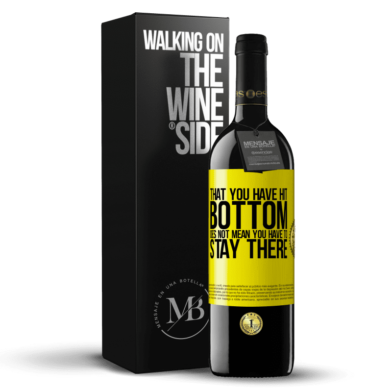 24,95 € Free Shipping | Red Wine RED Edition Crianza 6 Months That you have hit bottom does not mean you have to stay there Yellow Label. Customizable label Aging in oak barrels 6 Months Harvest 2018 Tempranillo