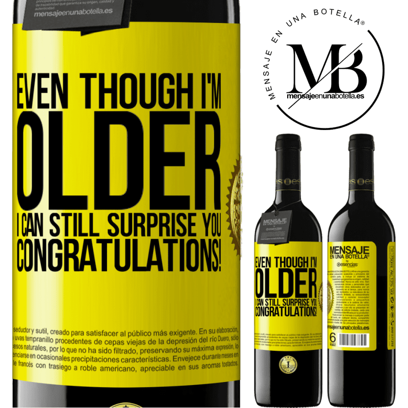 24,95 € Free Shipping | Red Wine RED Edition Crianza 6 Months Even though I'm older, I can still surprise you. Congratulations! Yellow Label. Customizable label Aging in oak barrels 6 Months Harvest 2018 Tempranillo
