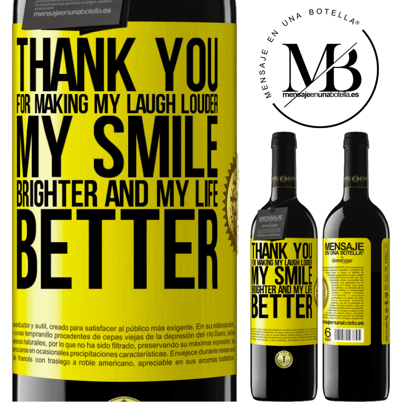 24,95 € Free Shipping | Red Wine RED Edition Crianza 6 Months Thank you for making my laugh louder, my smile brighter and my life better Yellow Label. Customizable label Aging in oak barrels 6 Months Harvest 2018 Tempranillo