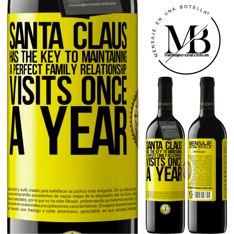 24,95 € Free Shipping | Red Wine RED Edition Crianza 6 Months Santa Claus has the key to maintaining a perfect family relationship: Visits once a year Yellow Label. Customizable label Aging in oak barrels 6 Months Harvest 2018 Tempranillo