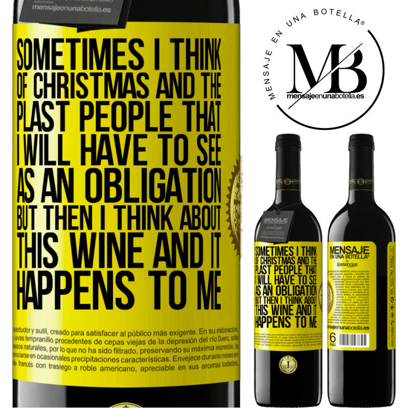 24,95 € Free Shipping | Red Wine RED Edition Crianza 6 Months Sometimes I think of Christmas and the plasta people that I will have to see as an obligation. But then I think about this Yellow Label. Customizable label Aging in oak barrels 6 Months Harvest 2018 Tempranillo
