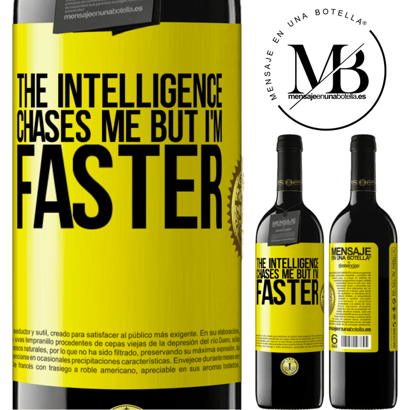 24,95 € Free Shipping | Red Wine RED Edition Crianza 6 Months The intelligence chases me but I'm faster Yellow Label. Customizable label Aging in oak barrels 6 Months Harvest 2018 Tempranillo