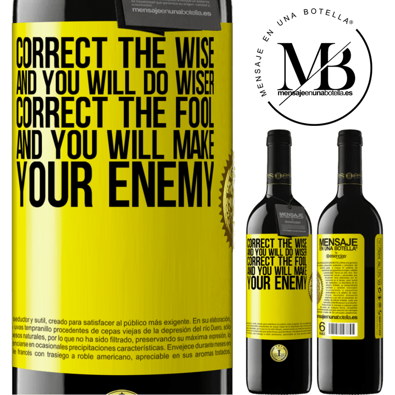 24,95 € Free Shipping | Red Wine RED Edition Crianza 6 Months Correct the wise and you will do wiser, correct the fool and you will make your enemy Yellow Label. Customizable label Aging in oak barrels 6 Months Harvest 2018 Tempranillo