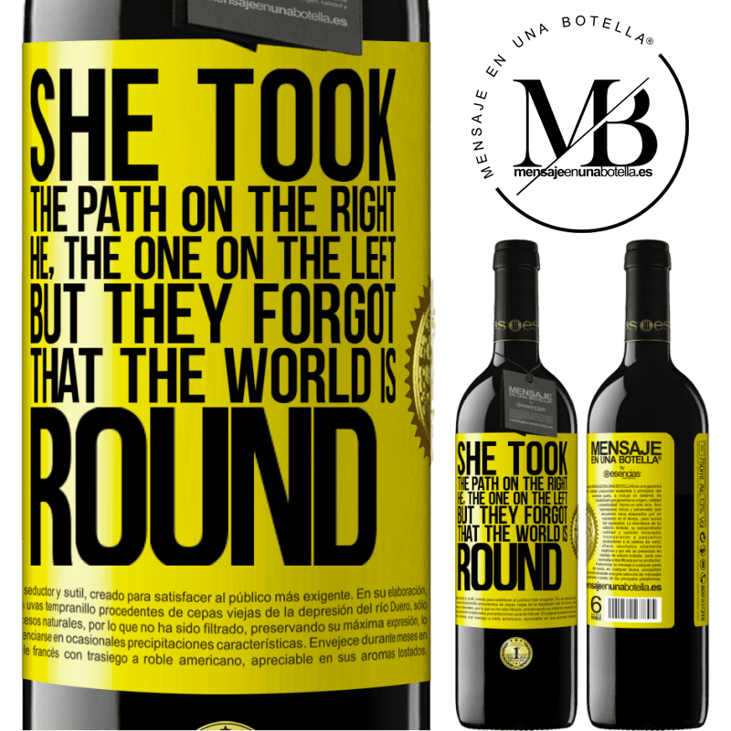 24,95 € Free Shipping | Red Wine RED Edition Crianza 6 Months She took the path on the right, he, the one on the left. But they forgot that the world is round Yellow Label. Customizable label Aging in oak barrels 6 Months Harvest 2018 Tempranillo