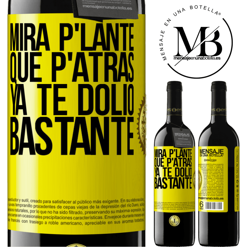 24,95 € Free Shipping | Red Wine RED Edition Crianza 6 Months Mira p'lante que p'atrás ya te dolió bastante Yellow Label. Customizable label Aging in oak barrels 6 Months Harvest 2018 Tempranillo