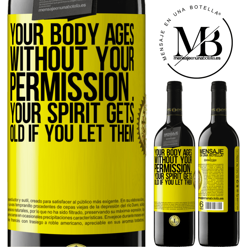 24,95 € Free Shipping | Red Wine RED Edition Crianza 6 Months Your body ages without your permission ... your spirit gets old if you let them Yellow Label. Customizable label Aging in oak barrels 6 Months Harvest 2018 Tempranillo