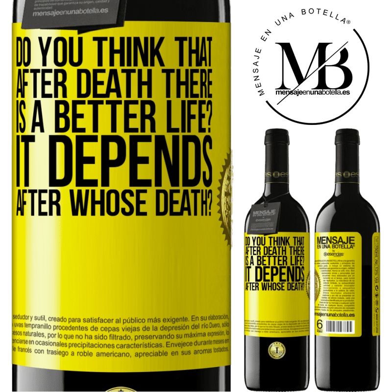 24,95 € Free Shipping   Red Wine RED Edition Crianza 6 Months do you think that after death there is a better life? It depends, after whose death? Yellow Label. Customizable label Aging in oak barrels 6 Months Harvest 2018 Tempranillo