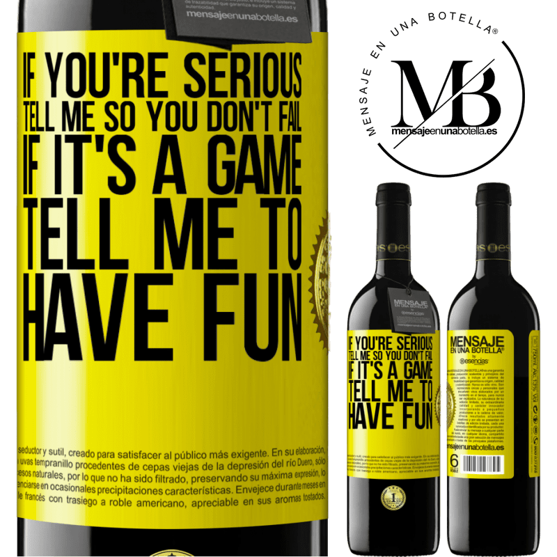 24,95 € Free Shipping | Red Wine RED Edition Crianza 6 Months If you're serious, tell me so you don't fail. If it's a game, tell me to have fun Yellow Label. Customizable label Aging in oak barrels 6 Months Harvest 2018 Tempranillo