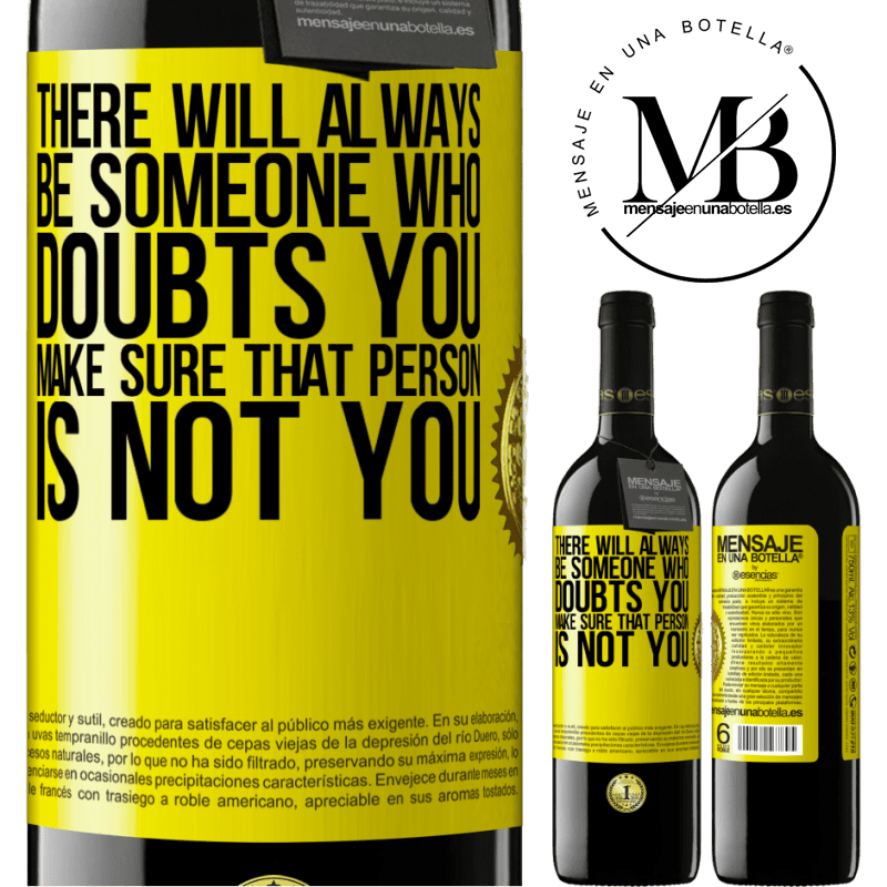 24,95 € Free Shipping | Red Wine RED Edition Crianza 6 Months There will always be someone who doubts you. Make sure that person is not you Yellow Label. Customizable label Aging in oak barrels 6 Months Harvest 2018 Tempranillo