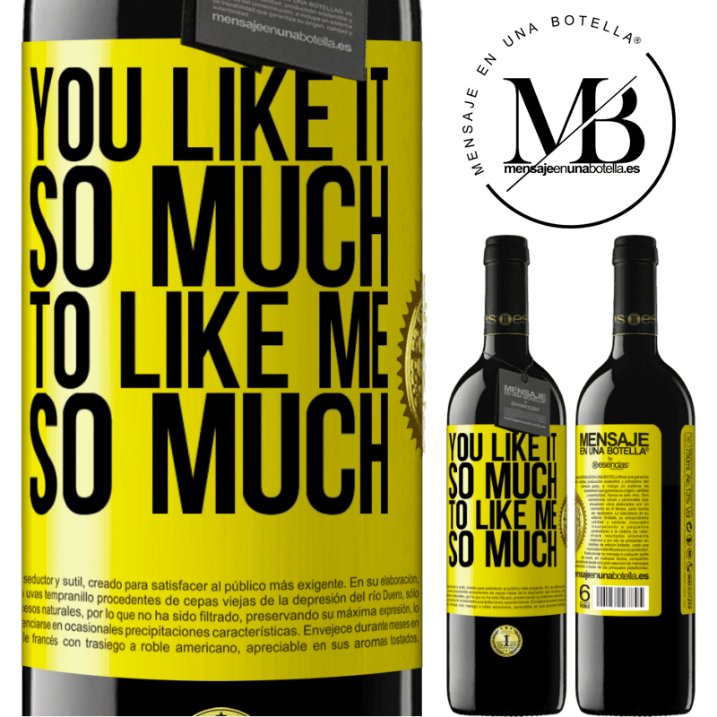 24,95 € Free Shipping | Red Wine RED Edition Crianza 6 Months You like it so much to like me so much Yellow Label. Customizable label Aging in oak barrels 6 Months Harvest 2018 Tempranillo