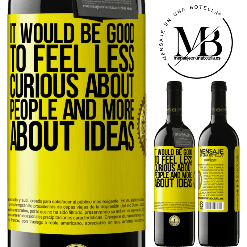 24,95 € Free Shipping | Red Wine RED Edition Crianza 6 Months It would be good to feel less curious about people and more about ideas Yellow Label. Customizable label Aging in oak barrels 6 Months Harvest 2018 Tempranillo