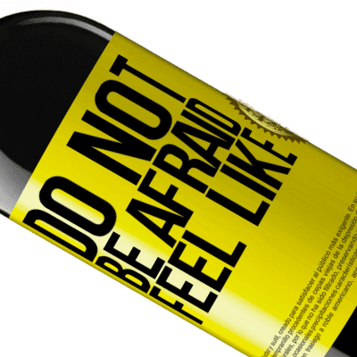 Unique & Personal Expressions. «Do not be afraid. Feel like» RED Edition Crianza 6 Months